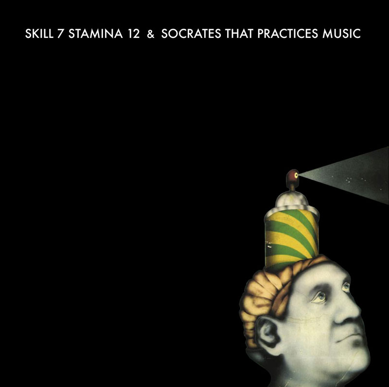 SKILL 7 STAMINA 12 & SOCRATES THAT PRACTICES MUSIC - SPLIT 12""
