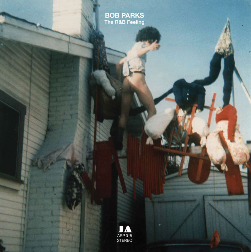 "BOB PARKS - ""The R & B Feeling"""